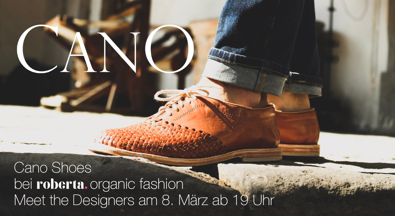 Meet the Designer Cano Shoes bei roberta organic fashion